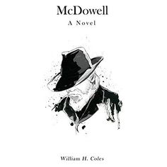 #Book Review of #McDowell from #ReadersFavorite Reviewed by Rabia Tanveer for Readers' Favorite