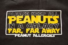 "Star Wars inspired Peanut Allergy Tee shirt tshirt for toddlers ""Please Keep All PEANUTS in a Galaxy Far Far Away"" black sizes 2T - 5T boys"