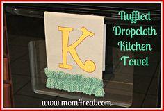 Mom 4 Real: Ruffled Dropcloth Kitchen Towel