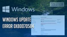 4 quick and easy solutions to fix Windows 10 update error 0x800705b4, click here now: