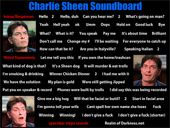 Charlie Sheen quotes from an episode of one of his radio podcast shows. This includes lines of him asking about a dog, yelling about Chicken Sheen Dinner, and more.
