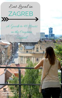 Eat Local in ZAGREB -A Guide to 48 Hours in the Croatian Capital