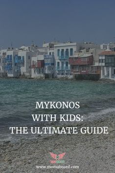 Everything you need to know about traveling with kids to Mykonos