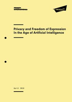 ARTICLE 19 and Privacy International's report provides an overview of the impact of AI technologies on freedom of expression and privacy. It calls for further study and monitoring of how AI tools impact human rights. Specifically, we call on states and companies to:
