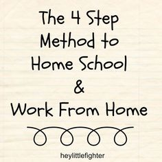 The 4 Step Method to Home School & Work from Home- Guest Post