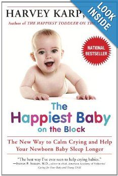 The Happiest Baby on the Block: Loved this book! And found it very useful. It's what I was reading when I went into labor, so I still have never read the last two pages. But all the ones before that were great. There is also a DVD version available if you're not a big reader.
