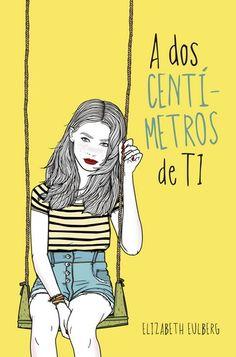 A dos centímetros de ti  - http://bajar-libros.net/book/a-dos-centimetros-de-ti/