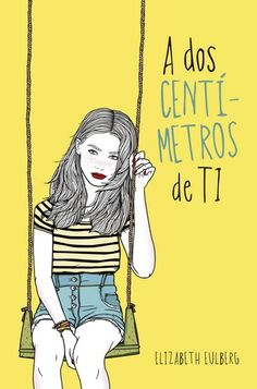 Descargar el libro A dos centímetros de ti gratis (PDF - ePUB)