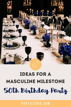 Looking for a masculine theme for a birthday party for your husband or boyfriend? This elegant navy, silver and black milestone party is full of decorations and ideas for men turning ideas for birthday 50th Birthday Party Ideas For Men, 50th Birthday Themes, Backyard Birthday Parties, 50th Birthday Party Decorations, Dinner Party Decorations, Elegant Birthday Party, 50 Birthday, 50th Party, Turning 50