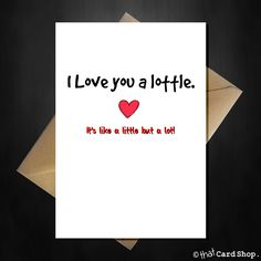 Cute Birthday / Anniversary Card - I Love you a Lottle