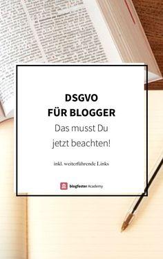 Die DSGVO ist nicht nur für Unternehmen sondern auch für Blogger relevant. Diese Punkte werden wichtig - inkl. weiterführendes Material.