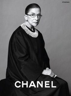 What if corporations used real superwomen to advertise, instead of supermodels? Ruth Bader Ginsburg for Chanel