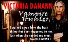 nice Vampire Hunter: Rammel Hawking 1 by Victoria Danann #BEP #BookBlitz @vdanann    Book Title:Vampire Hunter: Rammel Hawking 1 Author:Victoria Danann Genre: Paranormal Romance Release Date:January 18, 2016 Hosted by: Book Enthusi... Momohttp://bookenthusiastpromotions.com/vampire-hunter-rammel-hawking-1-by-victoria-danann-bep-bookblitz-vdanann/ ,  #BookBlitz #giveaway #VampireHunter #VictoriaDanann VH Teaser 1