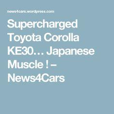 Supercharged Toyota Corolla KE30… Japanese Muscle ! – News4Cars