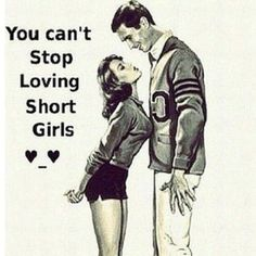 you can't stop loving short girls
