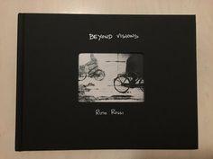 BEYOND VISIONS - Rino Rossi - LIBRO FOTOGRAFICO (Copertina Rigida)