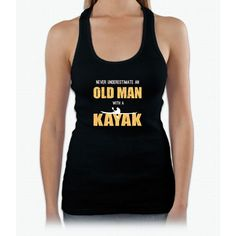 Never Underestimate An Old Man With a Kayak - Funny T-Shirt Womens Tank Top