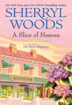 A Slice of Heaven by Sherryl Woods