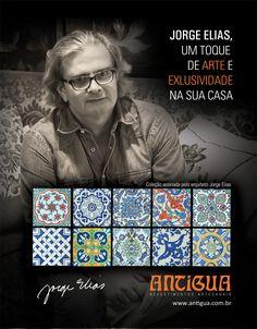 Cliente: Cerâmica Antigua  Campanha: Jorge Elias, um toque de arte e Exclusividade na sua casa - Maio 2013