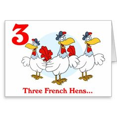 On the 3rd Day of Christmas three French Hens Greeting Card
