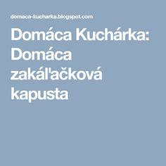 Domáca Kuchárka: Domáca zakáľačková kapusta Red Peppers