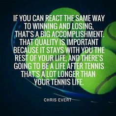 have no idea how much this has changed my perspective on tennis and match play. We'd be a whole lot happier if all my teammates applied this. Chris Evert Quote from Tennis Fixation. Tennis Tips, Sport Tennis, Tennis Match, Tennis Serve, Tennis Lessons, Tennis Gear, Lawn Tennis, Tennis Clubs, Tennis Players