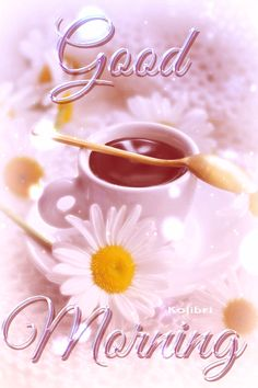 Good Morning Flowers Quotes, Good Morning Gif Images, Good Morning Coffee Gif, Good Morning Cards, Good Morning Happy, Good Morning Messages, Good Morning Greetings, Good Morning Good Night, Good Morning Wishes