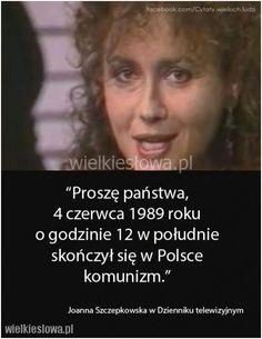 Proszę państwa, 4 czerwca 1989 roku o godzinie 12... #Szczepkowska-Joanna,  #Polityka Winston Churchill, Krakow, Homeland, Polish, Humor, Quotes, Historia, Poland, Quotations