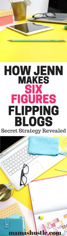 Jenn shares her secret strategy that she's used to make over six figures blog flipping! Her entire process, start to finish. Don't miss it!   mamashustle.com