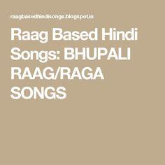 Raag Based Hindi Songs: BHUPALI RAAG/RAGA SONGS