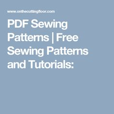 PDF Sewing Patterns | Free Sewing Patterns and Tutorials: