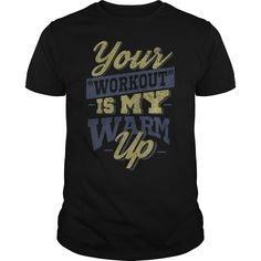 Your Workout, My Warm up T-Shirts, Hoodies. Check Price Now ==►…