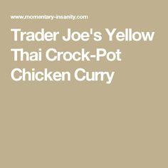 Trader Joe's Yellow Thai Crock-Pot Chicken Curry