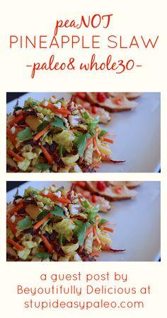 PeaNOT Pineapple Slaw | stupideasypaleo.com #paleo #realfood