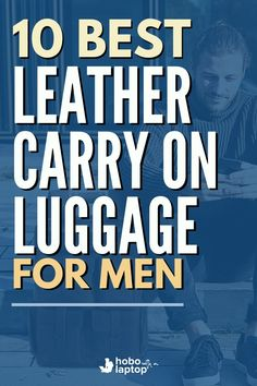We picked out some of the best leather duffle bag, carry-ons, and leather laptop bags for men available on the market, and explain the terms used to measure their greatness. \\ mens carry on luggage, travel luggage for men, hand luggage for men, carry on luggage for men, mens travel bag