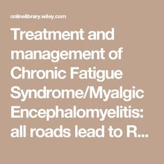 Treatment and management of Chronic Fatigue Syndrome/Myalgic Encephalomyelitis: all roads lead to Rome