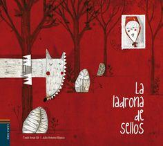 La ladrona de sellos. Un cuento de Txabi Arnal con ilustraciones de Julio Antonio Blasco.