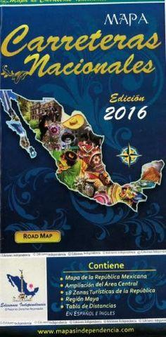 Mexico Road Map, 2016 Edition by Ediciones Independencia