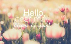 Hello May Please Be Good