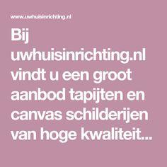 Bij uwhuisinrichting.nl vindt u een groot aanbod tapijten en canvas schilderijen van hoge kwaliteit tegen de scherpste prijzen. Bekijk nu ons aanbod! Gratis verzending.