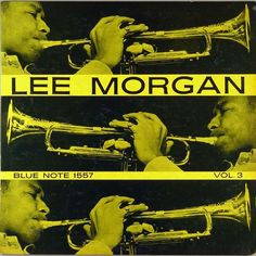 * Lee Morgan  Vol. 3 * (Mar.24,1957) Lee Morgan(tp) Gigi Gryce(as) Benny Golson(ts) Wynton Kelly(pf)  Paul Chambers(b)  Charlie Persip(ds)