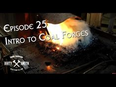 "Blacksmithing Dirty Smith Show EP: 25 Intro to coal forges and...""the thing"" - YouTube"