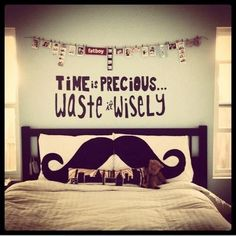 I really want a motivational phrase in my room to prevent me from procrastinating #moustache