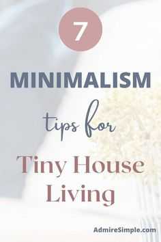 7 Minimalist tips for living in a small house. Learn these minimalist habits that will help you living with less and live simply. Becoming Minimalist, Minimalist Kids, Minimal Living, Simple Living, Declutter Your Home, Organizing Your Home, Making Life Easier, Tiny House Living, Slow Living