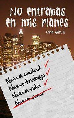 Ana García - No entrabas en mis planes. Blog: http://www.creandohistorias.es/