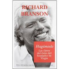 Hagámoslo: Las claves del éxito del fundador de Virgin Richard Branson