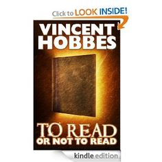 Amazon.com: To Read or Not to Read eBook: Vincent Hobbes: Kindle Store