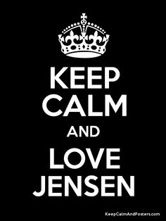 Keep calm and <3 Jensen
