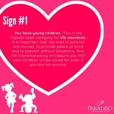 A sign that you may want to consider #lifeinsurance. Read about more signs: http://www.paradisoinsurance.com/need-life-insurance-knowing-half-battle/  #life #love #goodtokknow
