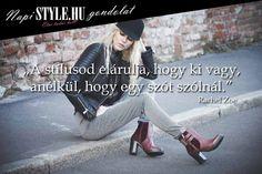 """""""A stílusod elárulja, hogy ki vagy, anélkül, hogy egy szót szólnál."""" Rachel Zoe www.stylemagazin.hu"""